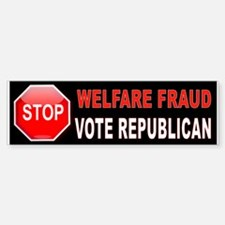 Welfare Fraud Bumper Bumper Bumper Sticker