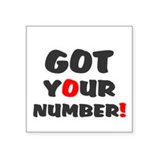 """Got Your Number Square Sticker 3"""" X 3"""""""