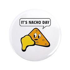"""It's Nacho Day 3.5"""" Button"""
