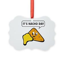 It's Nacho Day Ornament