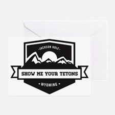 Show Me Your Tetons  Greeting Card