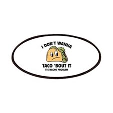 I Don't Wanna Taco 'Bout It Patches