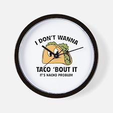 I Don't Wanna Taco 'Bout It Wall Clock