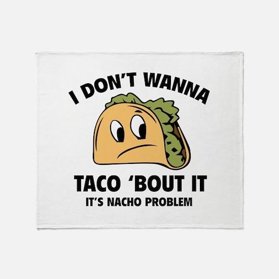 I Don't Wanna Taco 'Bout It Stadium Blanket