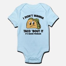 I Don't Wanna Taco 'Bout It Infant Bodysuit