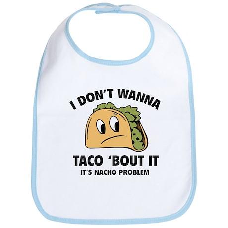 I Don't Wanna Taco 'Bout It Bib