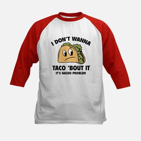 I Don't Wanna Taco 'Bout It