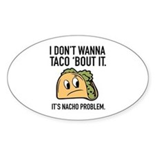 I Don't Wanna Taco 'Bout It Decal