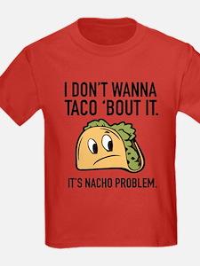 I Don't Wanna Taco 'Bout It T