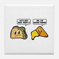 Let's Just Taco 'Bout It Tile Coaster