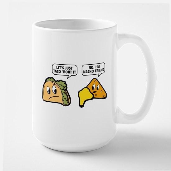 Let's Just Taco 'Bout It Large Mug