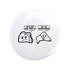 """Let's Just Taco 'Bout It 3.5"""" Button (100 pack)"""