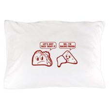Let's Just Taco 'Bout It Pillow Case