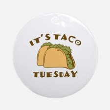 It's Taco Tuesday Ornament (Round)