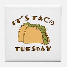 It's Taco Tuesday Tile Coaster