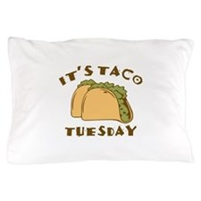It's Taco Tuesday Pillow Case