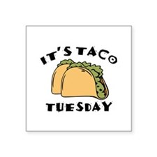 "It's Taco Tuesday Square Sticker 3"" x 3"""