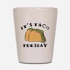 It's Taco Tuesday Shot Glass