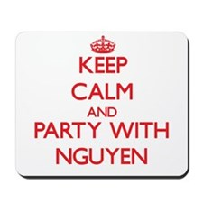 Keep calm and Party with Nguyen Mousepad