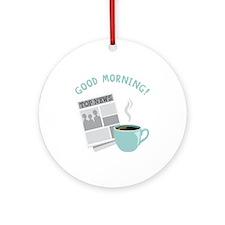 Good Morning! Ornament (Round)