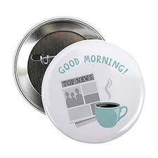 """Good Morning! 2.25"""" Button"""