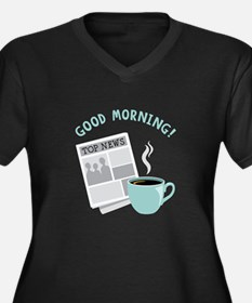 Good Morning! Plus Size T-Shirt