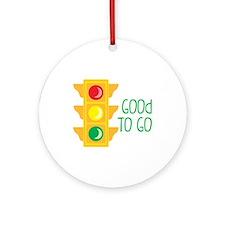 Good To Go Ornament (Round)