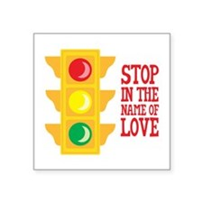 Stop In The Name Of Love Sticker