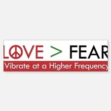 LOVE FEAR Bumper Bumper Bumper Sticker