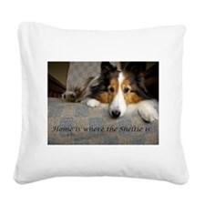 Home is where the Sheltie is Square Canvas Pillow
