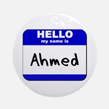 hello my name is ahmed  Ornament (Round)