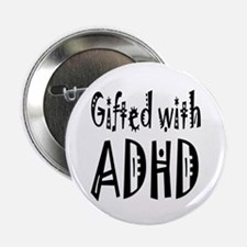 """Gifted with ADHD"" Button"