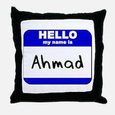 hello my name is ahmad  Throw Pillow