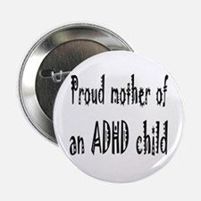 Button for the mother of an ADHD child