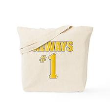 Always NR 1 Tote Bag