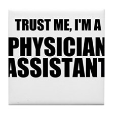 Trust Me, Im A Physician Assistant Tile Coaster
