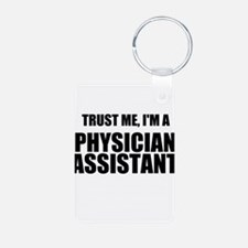 Trust Me, Im A Physician Assistant Keychains