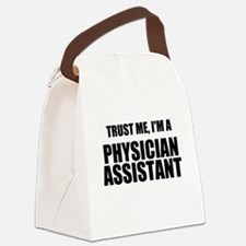 Trust Me, Im A Physician Assistant Canvas Lunch Ba