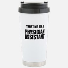 Trust Me, Im A Physician Assistant Travel Mug
