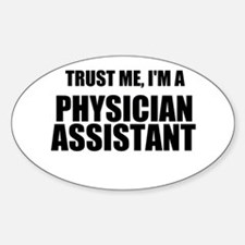 Trust Me, Im A Physician Assistant Decal