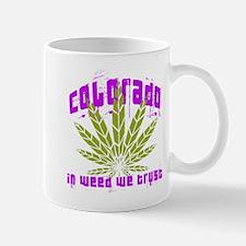 Colorado In Weed We Trust Mugs