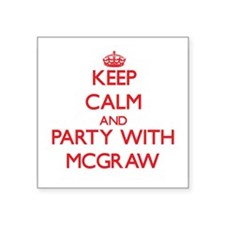 Keep calm and Party with Mcgraw Sticker