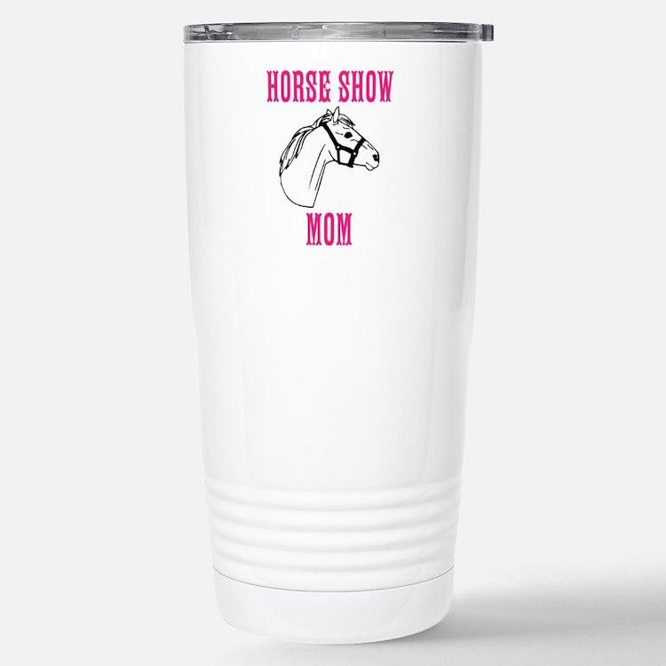 Horse Show Mom Travel Mug