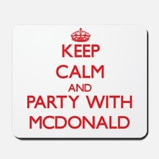 Keep calm and Party with Mcdonald Mousepad