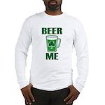 Beer Me Long Sleeve T-Shirt
