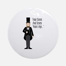 FOUR SCORE AND SEVEN YEARS AGO... Ornament (Round)