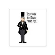 FOUR SCORE AND SEVEN YEARS AGO... Sticker