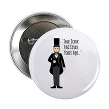 "FOUR SCORE AND SEVEN YEARS AGO... 2.25"" Button"