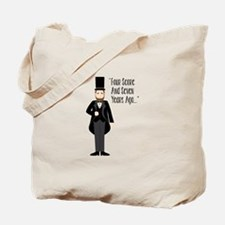 FOUR SCORE AND SEVEN YEARS AGO... Tote Bag