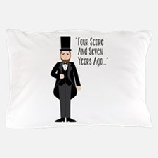 FOUR SCORE AND SEVEN YEARS AGO... Pillow Case